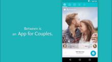 """""""BETWEEN"""" แอพฯพิเศษของคนมีคู่ เพราะบางเรื่องราวควรมีแค่เราเท่านั้น"""